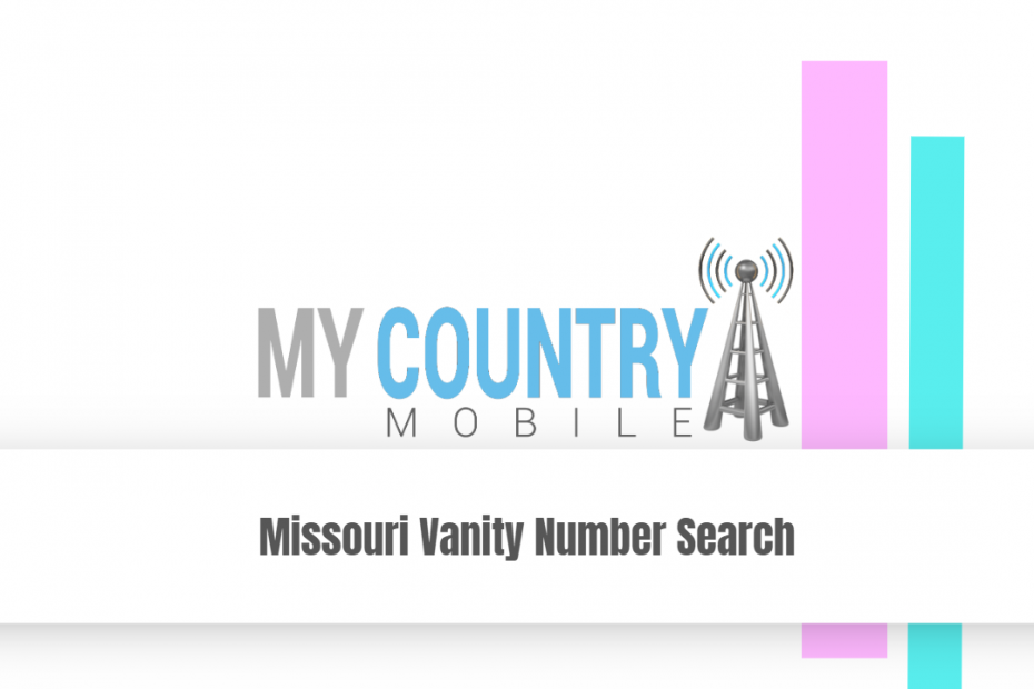 Missouri Vanity Number Search - My Country Mobile