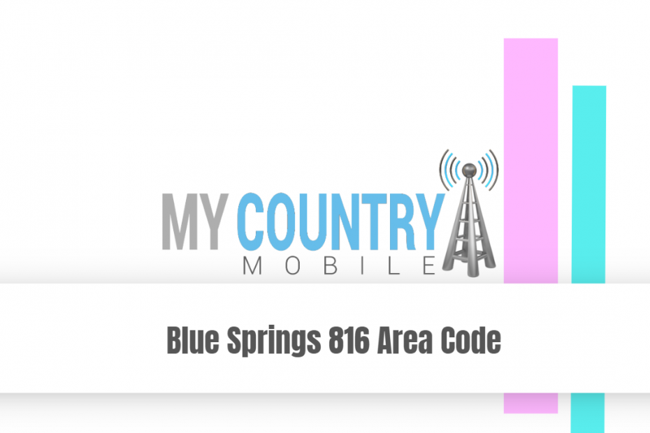 Blue Springs 816 Area Code - My Country Mobile