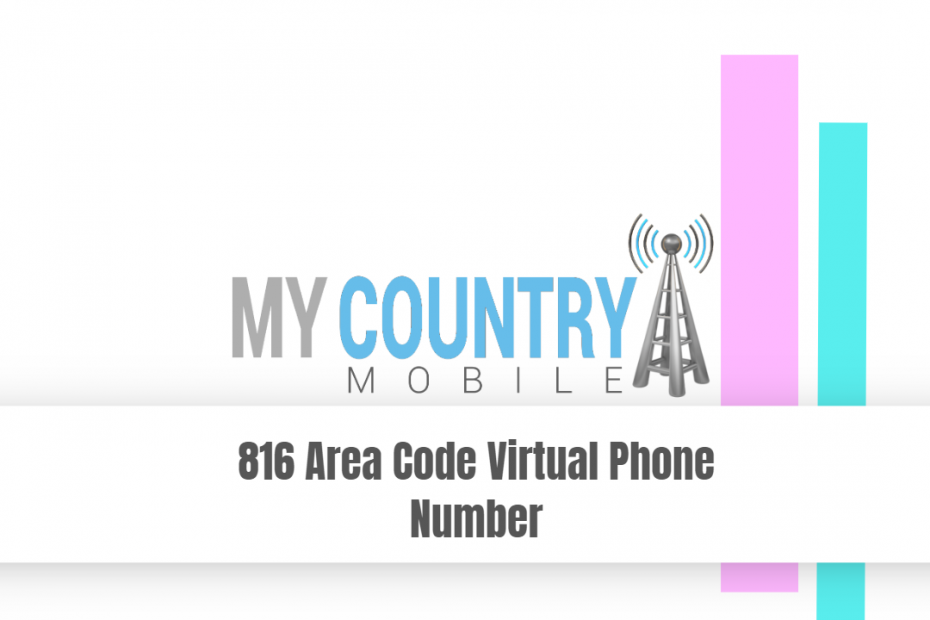 816 Area Code Virtual Phone Number - My Country Mobile