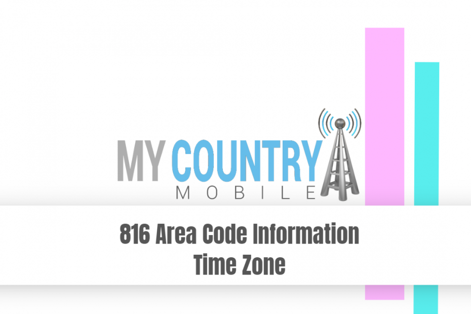 816 Area Code Information Time Zone - My Country Mobile