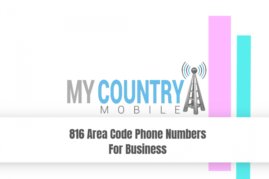 816 Area Code Phone Numbers For Business - My Country Mobile